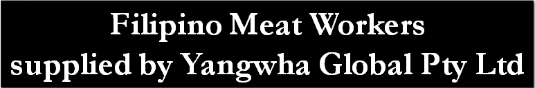 Filipino meat workers supplied by Yangwha Global Pty Ltd